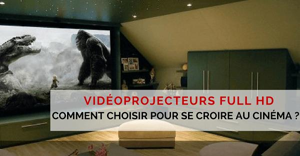 videoprojecteur full hd home cinema