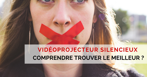vidéoprojecteur sans bruit