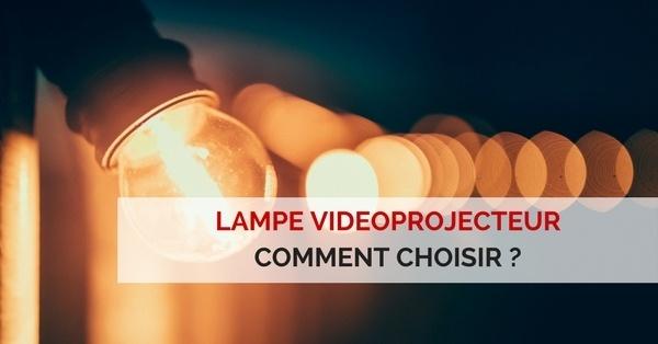 choisir lampe vidéoprojecteur