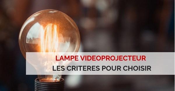 criteres pour choisir lampe