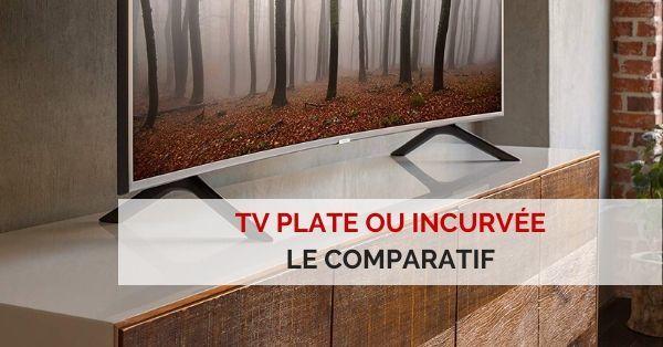 tv plate ou incurvée