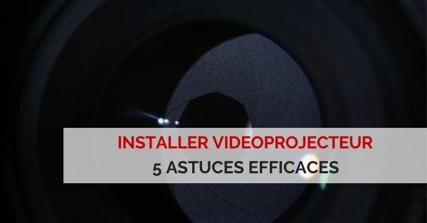 installer videoprojecteur